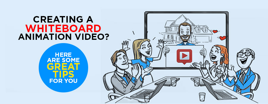 tips for creating whiteboard animation video