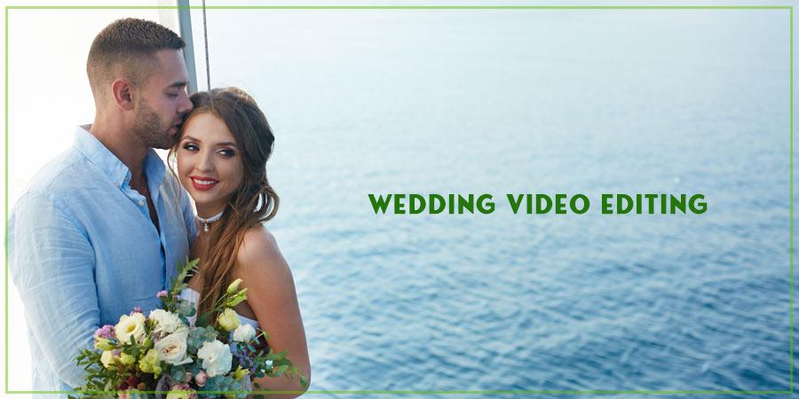wedding video editing